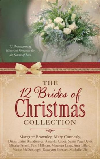 12 Brides of Christmas Collection - 12 Heartwarming Historical Romances for the Season of Love - cover