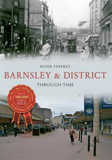 Barnsley & District Through Time - cover