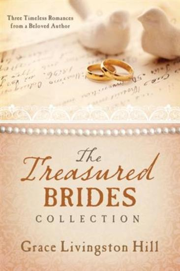 Treasured Brides Collection - Three Timeless Romances from a Beloved Author - cover