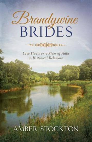 Brandywine Brides - Love and Literature Bind Three Couples in Historical Delaware - cover