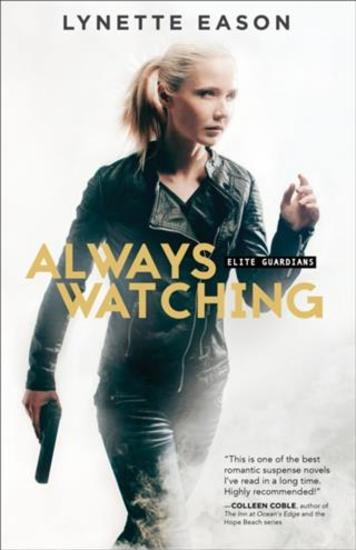 Always Watching (Elite Guardians Book #1) - A Novel - cover