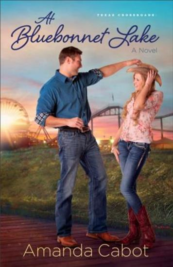 At Bluebonnet Lake (Texas Crossroads Book #1) - A Novel - cover