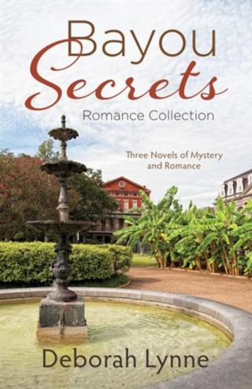 Bayou Secrets Romance Collection - Three Novels of Mystery and Romance - cover