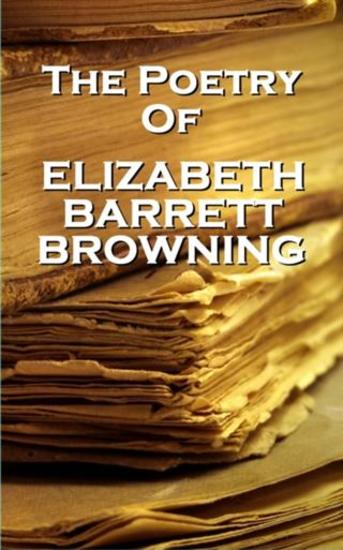 Elizabeth Barrett Browning The Poetry Of - cover