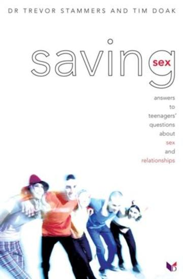Saving Sex - Answers to Teenagers' Questions About Sex and Relationships - cover