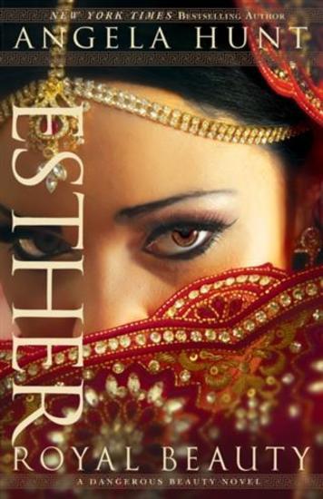 Esther (A Dangerous Beauty Novel Book #1) - Royal Beauty - cover