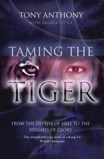 Taming the Tiger - From the Depths of Hell to the Heights of Glory - cover