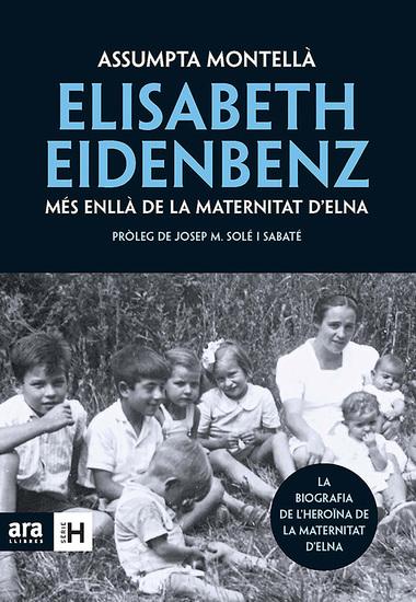 Elisabeth Eidenbenz: més enllà de la Maternitat d'Elna - cover