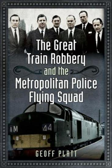 Great Train Robbery and the Metropolitan Police Flying Squad - cover