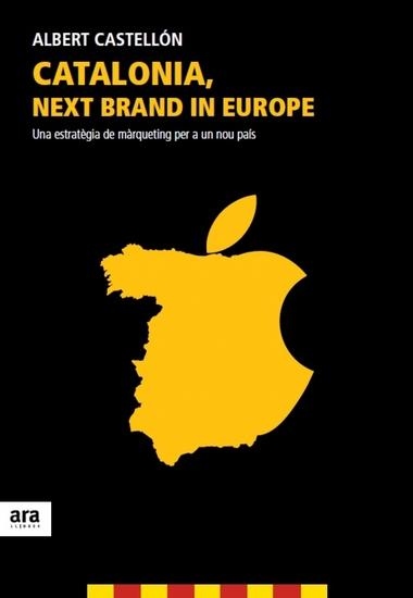 Catalonia next brand in Europe - Una estratègia de màrqueting per a un nou país - cover