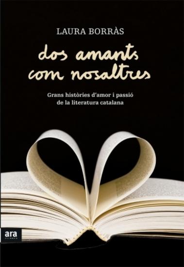 Dos amants com nosaltres - Grans històries d'amor i passió de la literatura catalana - cover