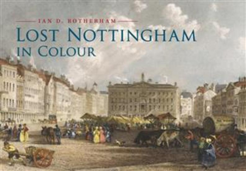 Lost Nottingham in Colour - cover