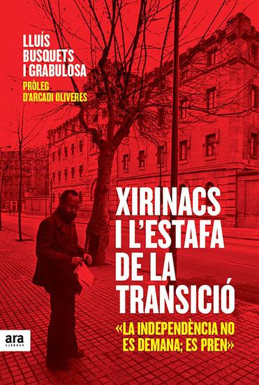 Xirinacs i l'estafa de la Transició - cover