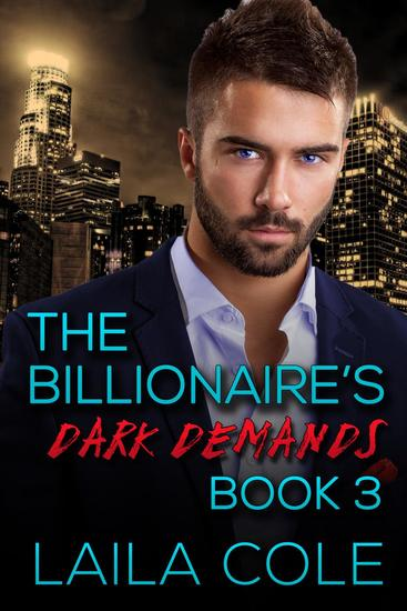 The Billionaire's Dark Demands - Book 3 - The Billionaire's Dark Demands #3 - cover