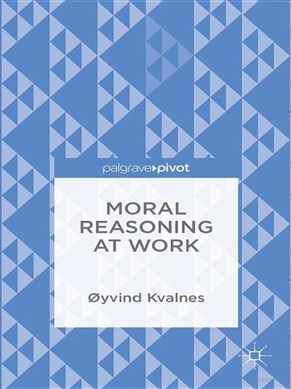 Moral Reasoning at Work: Rethinking Ethics in Organizations - cover