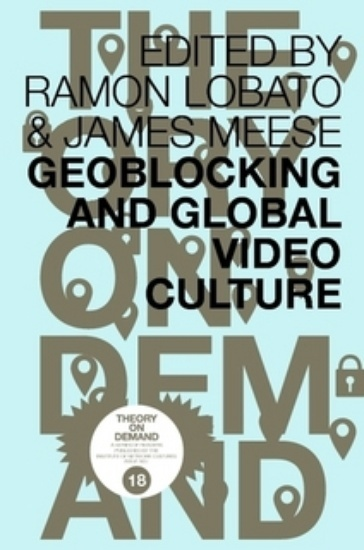 Geoblocking and Global Video Culture - cover
