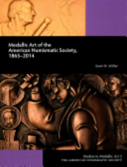 Medallic Art of the American Numismatic Society: 1865-2014 - cover