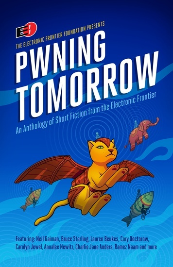 Pwning Tomorrow: Short Fiction from the Electronic Frontier - cover