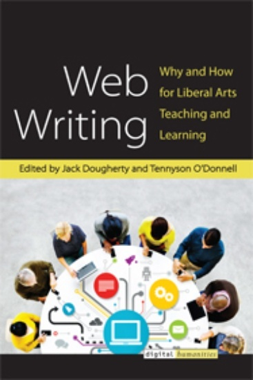 Web Writing: Why and How for Liberal Arts Teaching and Learning - cover