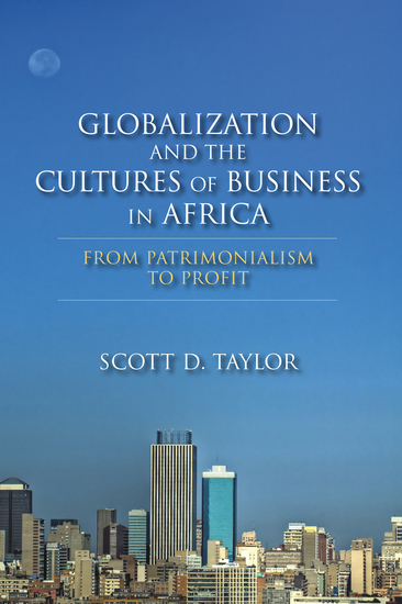 Globalization and the Cultures of Business in Africa - From Patrimonialism to Profit - cover