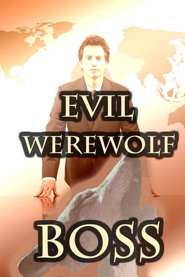 'Evil Werewolf Boss' (BBW Paranormal Erotic Romance – Werewolf Mate) - cover