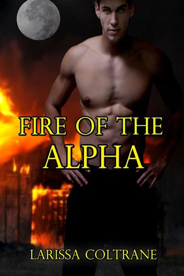 Fire of the Alpha (BBW Paranormal Erotic Romance - Shifter Werewolf Mate) - cover