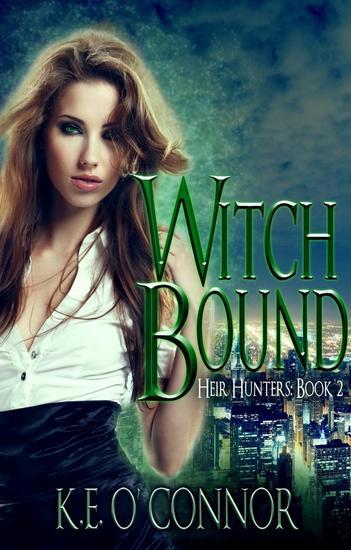 Witch Bound: Heir Hunters book 2 (urban fantasy series) - Heir Hunters (urban fantasy series) #2 - cover