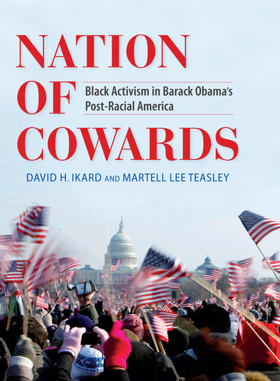 Nation of Cowards - Black Activism in Barack Obama's Post-Racial America - cover