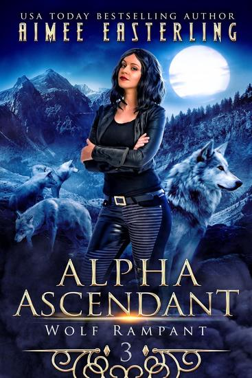 Alpha Ascendant - Wolf Rampant #3 - cover