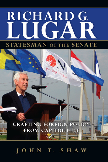Richard G Lugar Statesman of the Senate - Crafting Foreign Policy from Capitol Hill - cover