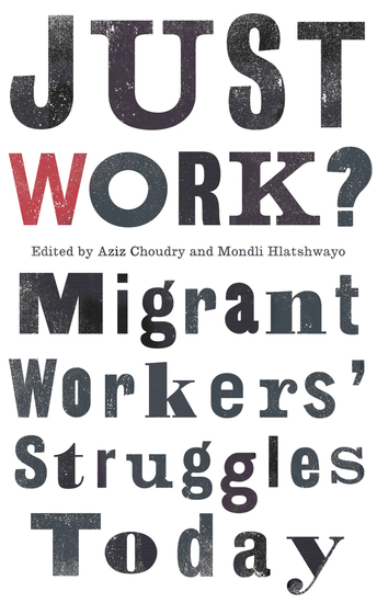 Just Work? - Migrant Workers' Struggles Today - cover