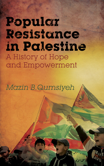 Popular Resistance in Palestine - A History of Hope and Empowerment - cover