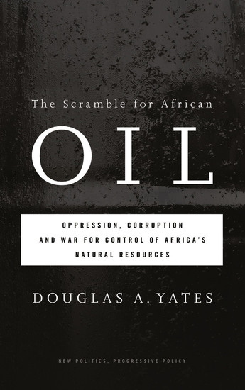The Scramble for African Oil - Oppression Corruption and War for Control of Africa's Natural Resources - cover