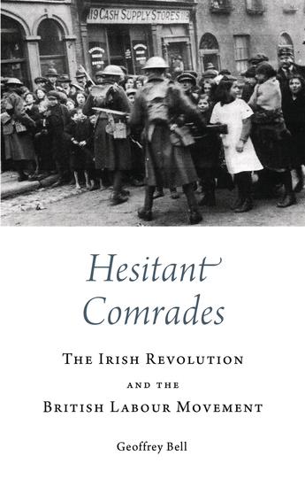 Hesitant Comrades - The Irish Revolution and the British Labour Movement - cover