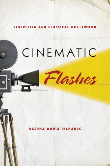 Cinematic Flashes - Cinephilia and Classical Hollywood - cover