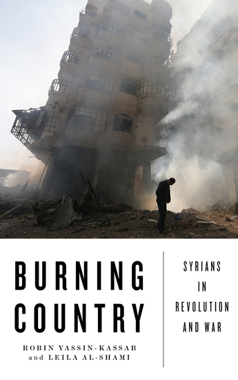 Burning Country - Syrians in Revolution and War - cover