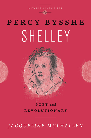 Percy Bysshe Shelley - Poet and Revolutionary - cover