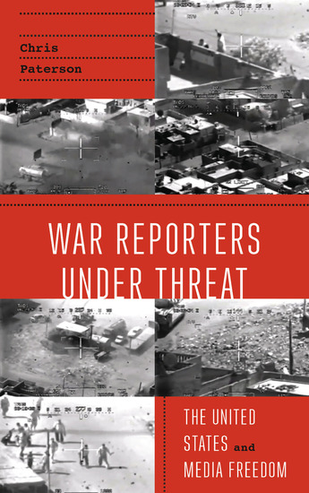 War Reporters Under Threat - The United States and Media Freedom - cover