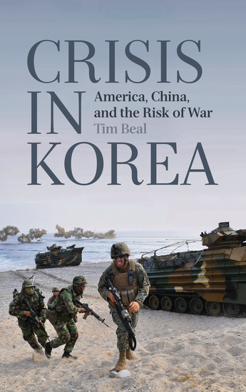 Crisis in Korea - America China and the Risk of War - cover