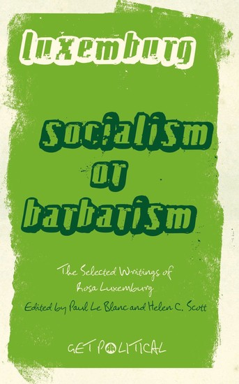 Rosa Luxemburg: Socialism or Barbarism - Selected Writings - cover