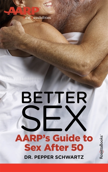 Better Sex - AARP's Guide to Sex After 50 - cover