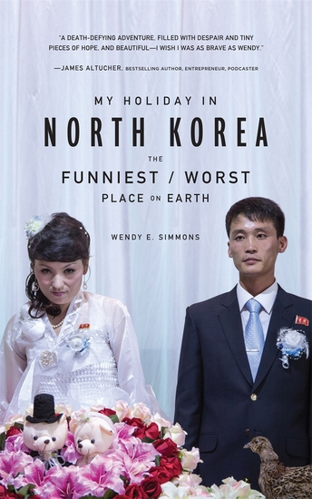 My Holiday in North Korea - The Funniest Worst Place on Earth - cover