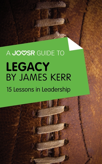 A Joosr Guide to Legacy by James Kerr - 15 Lessons in Leadership - cover