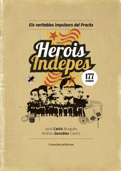 Herois indepes - Els veritables impulsors del Procés - cover