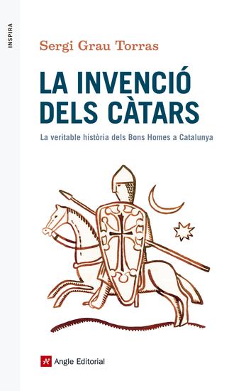 La invenció dels càtars - La veritable història dels Bons Homes a Catalunya - cover
