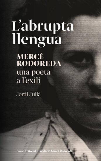 L'abrupta llengua Mercè Rodoreda una poeta a l'exili - cover