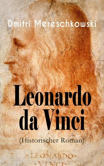 Leonardo da Vinci (Historischer Roman) - Historischer Roman aus der Wende des 15 Jahrhunderts - cover