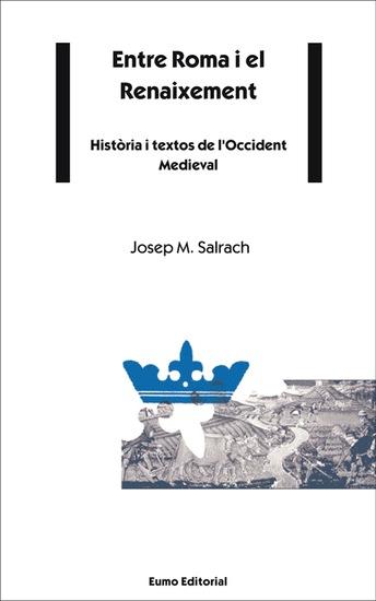 Entre Roma i el Renaixement - Història i textos de l'Occident Medieval - cover