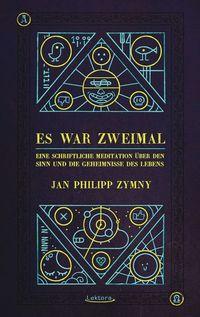 Es war zweimal von Jan Philipp Zymny online lesen