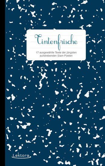 Tintenfrische - 17 ausgewählte Texte der jüngsten aufstrebenden Slam Poeten - cover